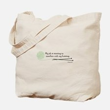 """Canvas Tote: """"My job is starting to..."""