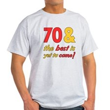 70th Birthday Best Yet To Come T-Shirt