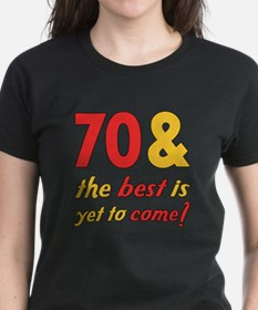 70th Birthday Best Yet To Come Tee