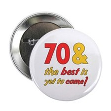 "70th Birthday Best Yet To Come 2.25"" Button"