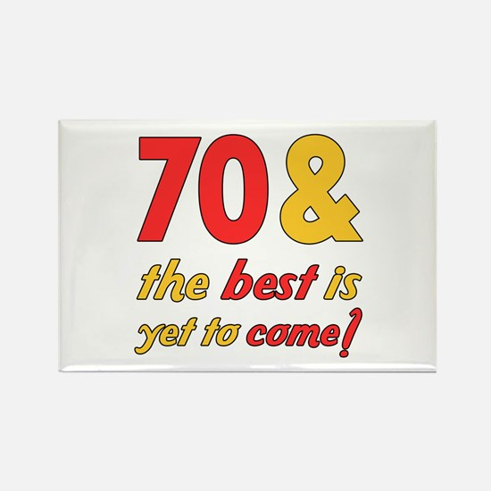70th Birthday Best Yet To Come Rectangle Magnet