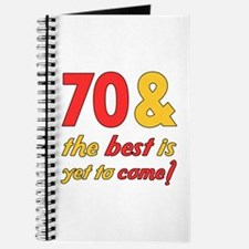 70th Birthday Best Yet To Come Journal