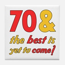 70th Birthday Best Yet To Come Tile Coaster
