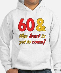 60th Birthday Best Yet To Come Jumper Hoody