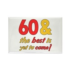 60th Birthday Best Yet To Come Rectangle Magnet