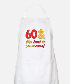 60th Birthday Best Yet To Come Apron