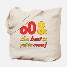 60th Birthday Best Yet To Come Tote Bag