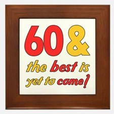 60th Birthday Best Yet To Come Framed Tile