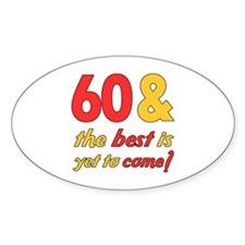 60th Birthday Best Yet To Come Decal