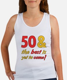 50th Birthday Best Yet To Come Women's Tank Top