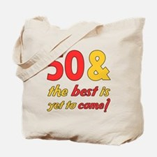 50th Birthday Best Yet To Come Tote Bag
