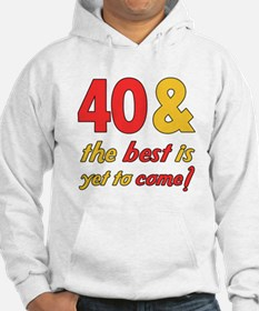 40th Birthday Best Yet To Come Hoodie