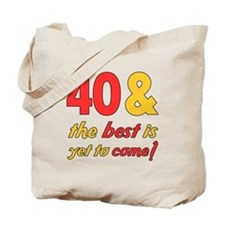 40th Birthday Best Yet To Come Tote Bag