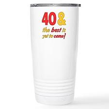 40th Birthday Best Yet To Come Travel Mug
