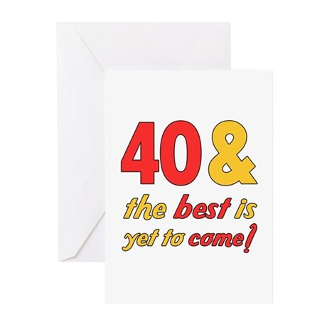 40th Birthday Best Yet To Come Greeting Cards (Pk