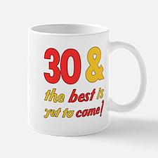 30th Birthday Best Yet To Come Mug