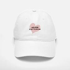 Aileen Is My Valentine Baseball Baseball Cap