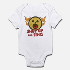 Shut Up and Sing Infant Bodysuit