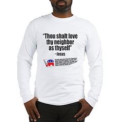 LOVE THY NEIGHBOR Long Sleeve T-Shirt