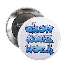 """Show Your Work Graffiti 2.25"""" Button (10 pack"""