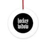 Hockey widow Ornament (Round)