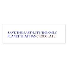 Save the earth. It's the only planet w/Chocolate