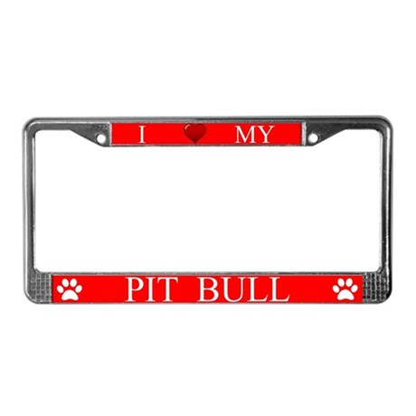 Red I Love My Pit Bull License Plate Frame