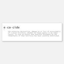 Ecocide Definition - Bumper Bumper Bumper Sticker