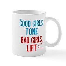 Good Girls Tone... Mug