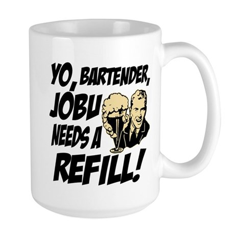 Jobu needs a refill! Large Mug