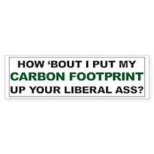 Carbon Footprint Up Your Ass Bumper Bumper Sticker