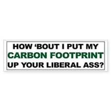 Carbon Footprint Up Your Ass Bumper Sticker