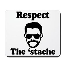 Respect the 'stache Mousepad