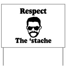 Respect the 'stache Yard Sign