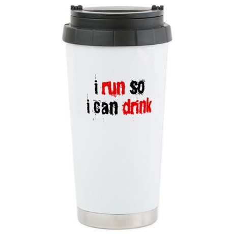 i run so i can drink Stainless Steel Travel Mug