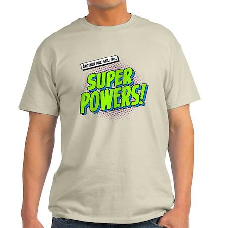 super powers! Light T-Shirt