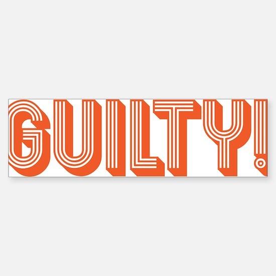 Guilty! Sticker (Bumper)