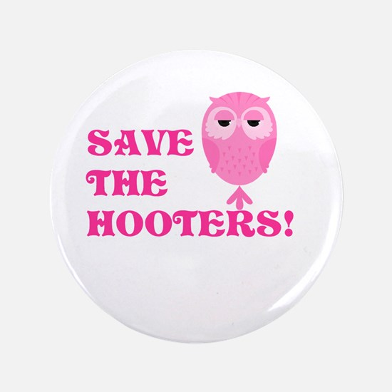 """Save the Hooters 3.5"""" Button"""