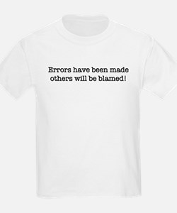 Errors have been made T-Shirt