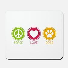 Peace - Love - Dogs 1 Mousepad