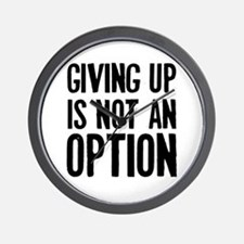 Giving up i not an option Wall Clock