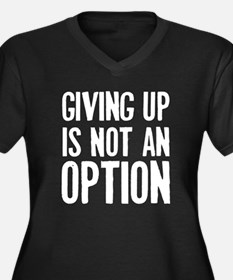 Giving up i not an option Women's Plus Size V-Neck