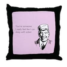 Sleep With Sober Throw Pillow