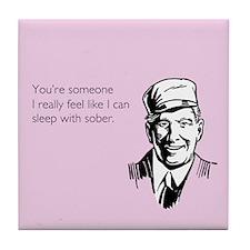 Sleep With Sober Tile Coaster