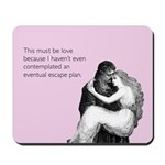 Must Be Love Mousepad