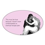Must Be Love Sticker (Oval)