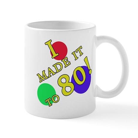 Made It To 80 Mug