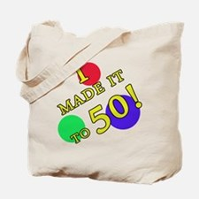 Made It To 50 Tote Bag