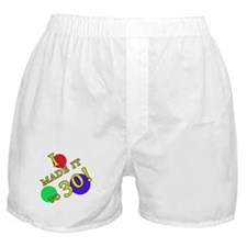 Made It To 30 Boxer Shorts