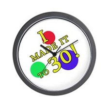 Made It To 30 Wall Clock